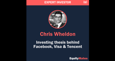 Expert Investor: Chris Wheldon – The Thesis Behind Facebook, Visa & Tencent